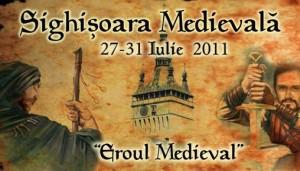 """Festivalul Sighişoara Medievală – ediţia XIX """"Eroul Medieval"""""""