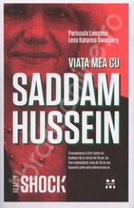 Viata mea cu Saddam Hussein - P. Lampsos, Lena K. Swanberg - 2010