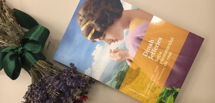 Soția plantatorului de ceai de Dinah Jefferies – recomandare lectură