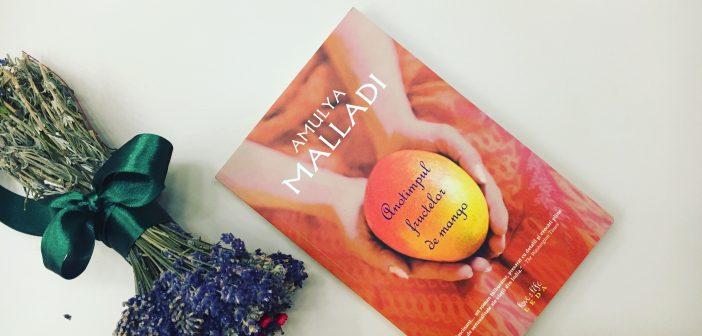 Anotimpul fructelor de mango de Amulya Malladi recomandare lectură