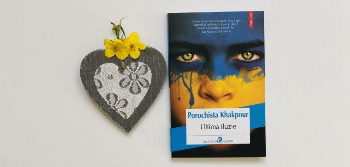 Ultima iluzie de Porochista Khakpour