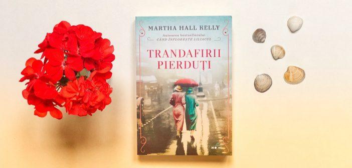 Trandafirii pierduți de Martha Hall Kelly
