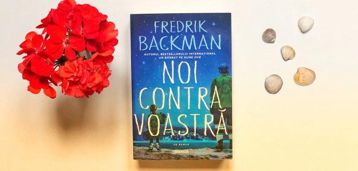Noi contra voastră de Fredrik Backman recomandare lectură