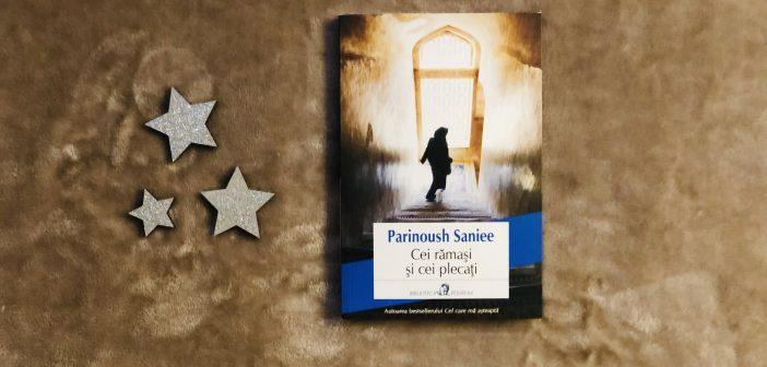 Cei rămași și cei plecați de Parinoush Saniee