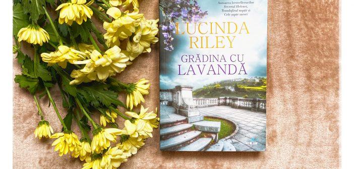 Grădina cu lavandă de Lucinda Riley