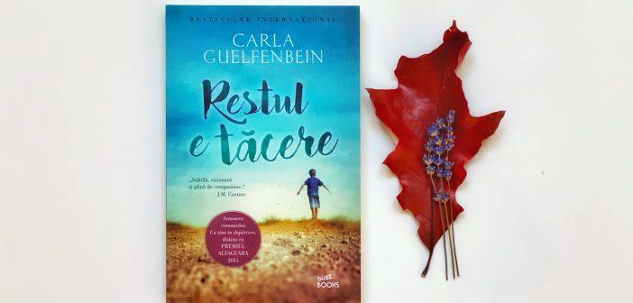 Restul e tăcere de Carla Guelfenbein recomandare lectură