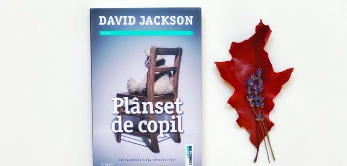 Plânset de copil de David Jackson recomandare lectură