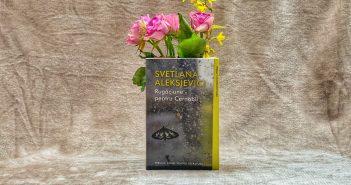 Rugăciune pentru Cernobîl de Svetlana Aleksievici recomandare lectură